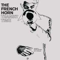 "The French Horn's new album ""Transit Time"" 